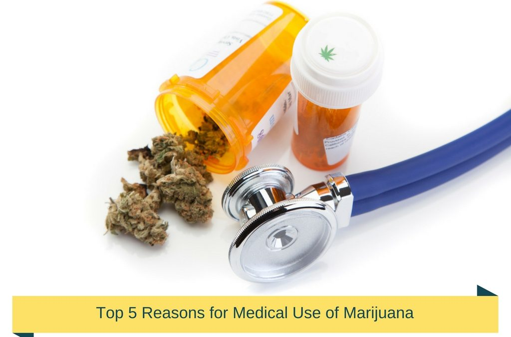 Top 5 Reasons for Medical Use of Marijuana