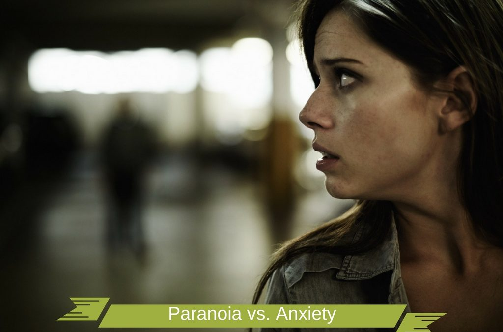 Paranoia vs. Anxiety